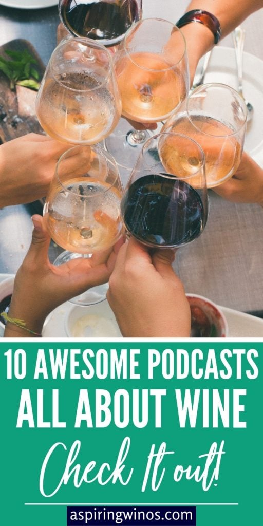Looking to learn more about wine?  Here are ten different #podcasts about #wine to check out. From wine tasting tips to studying to be a #sommelier, they'll keep you plugged in to the world of wine.  Podcasts for winos.