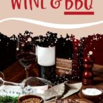 BBQ and Wine   Wine BBQ Party   Wine and BBQ Meat Pairings   Meat and Wine Pairing   What Wine Goes Best With BBQ   How to Pair Wine and Smoked Meat   #wine #BBQ #meat #pairing #winepairing