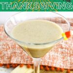 Thanksgiving Cocktail Recipe | Fall Dessert Cocktail | Creamy Cocktail | Vanilla Vodka | Kahlua Cocktail | Dessert Cocktail | #fall #thanksgiving #martini #recipe #cocktail