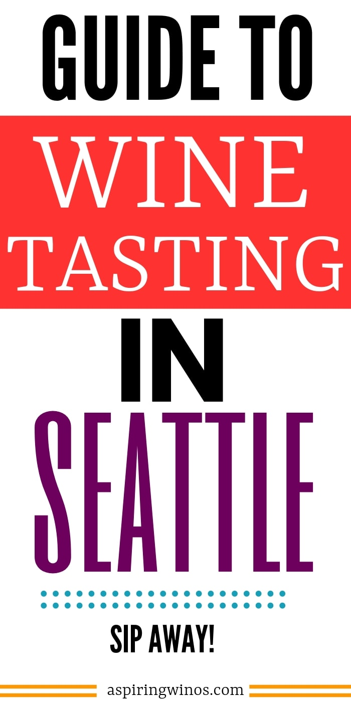 Where to go wine tasting in Seattle | Wineries near me in Seattle Wine Bars in Seattle | Fun and easy to get to places to go wine tasting with friends, my boyfriend or my girlfriend in Seattle | #winetravel #wineries #winetasting #travel Weekend trip ideas | Girls night out ideas