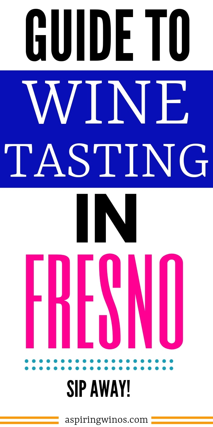 Where to go wine tasting in Fresno to find delicious wine and a great experience. Wine tasting near me in California | Different places to taste wine in Fresno, CA. Winery visiting tips and winery visits to plan in Cali. #winetasting #winery
