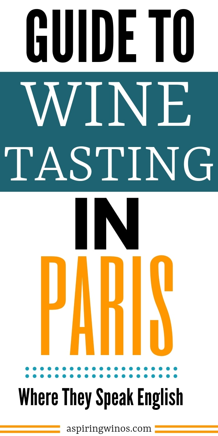 Where to Go Wine Tasting in Paris in English | Wine Tasting in Paris | Places that Speak English in Paris | English Speaking Wineries in Paris | Where to Go Wine Tasting that Speaks English | #Paris #winetasting #speakenglishinparis