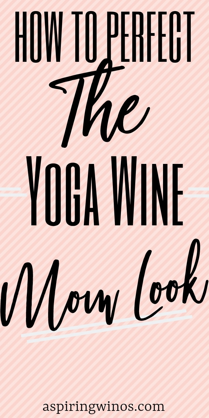Ready to perfect the yoga wine mom look? We'll have you doubled over laughing as you find all of the right accessories to really own those yoga pants. This #humor is the kind of thing you need to get through all of the parenting. #yoga #wine #parenting #mom