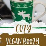 Vegan Cocktails | Vegan Hot Chocolate Cocktail | Snowfall Slipper Delicious Hot Chocolate | Vegan Hot Chocolate | Boozy Hot Chocolate Recipes | #hotchocolate #boozyhotchocolate #veganhotchocolate #recipe