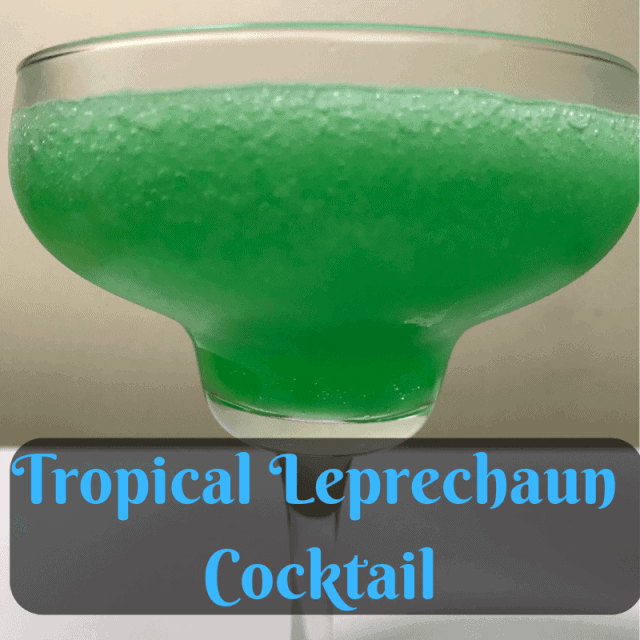 Green Cocktails To Celebrate St. Patrick's Day Without Beer - Tropical Leprechaun Cocktail