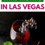 Where to go wine tasting in Las Vegas, Nevada | Wineries near me in Vegas Wine Bars in Las Vegas | Fun and easy to get to places to go wine tasting with friends, my boyfriend or my girlfriend in Las Vegas, Nevada on the strip | #winetravel #wineries #winetasting #travel Weekend trip ideas | Girls night out ideas