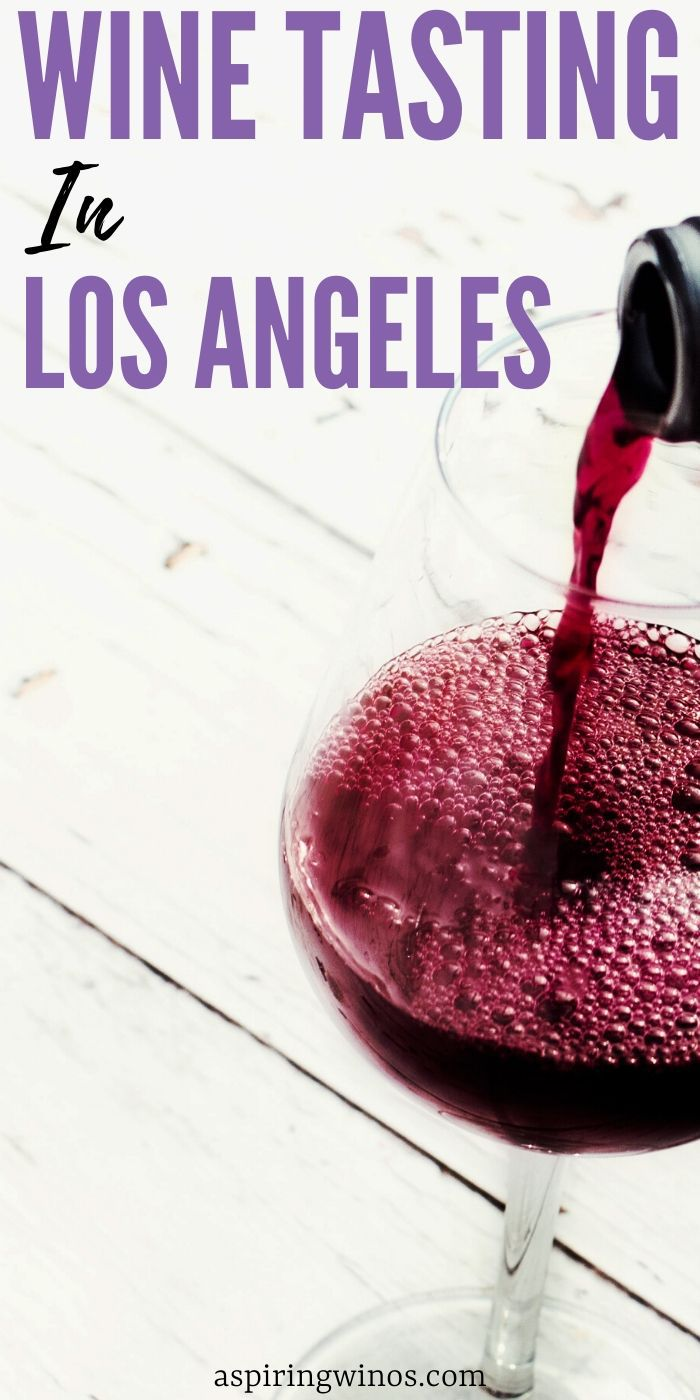 Where to go Wine Tasting in Los Angeles |Wine Tasting in Los Angeles | Best Places to Go Wine Tasting in LA | LA Wine Tasting Spots | Where to Go Wine Tasting in LA | #winetravel #losangeles #winetasting