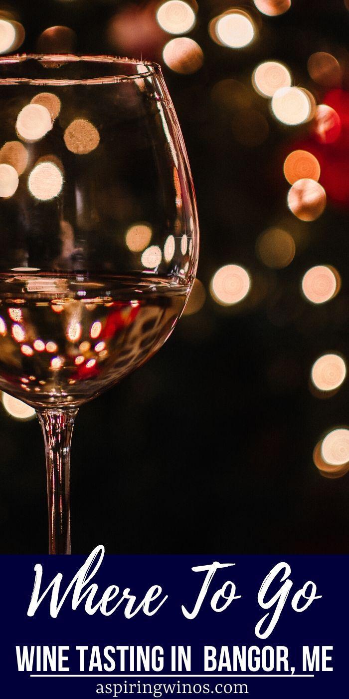 Wine Destinations to Try in Bangor, Maine | Wine Bars to try in Bangor, ME | Wine Travel in Maine | Where to Go Wine Tasting in Bangor, Maine | #winetravel #winetrip #wine #maine