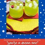 Mocktail for the Holidays | Kid Friendly Mocktail | Non Alcoholic Christmas Drink | Christmas Drink Recipes | Best Holiday Drinks | Grinch Mocktail | Grinch Cocktail | #cocktail #mocktail #recipe #nonalcoholic #drinks #Christmas