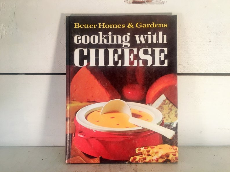 Better Home and Gardens Cooking With Cheese